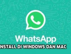 Cara Mudah Install WhatsApp di Laptop Anda