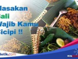 Masakan Bali Super Nagih Selain Ayam Betutu