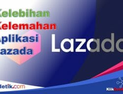 Aplikasi Lazada, Kelebihan dan Kelemahannya
