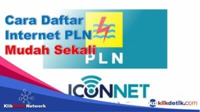 Cara dan Kelebihan Daftar Internet PLN 2021 2022