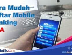 Cara Paling Mudah Daftar Mobile Banking BCA